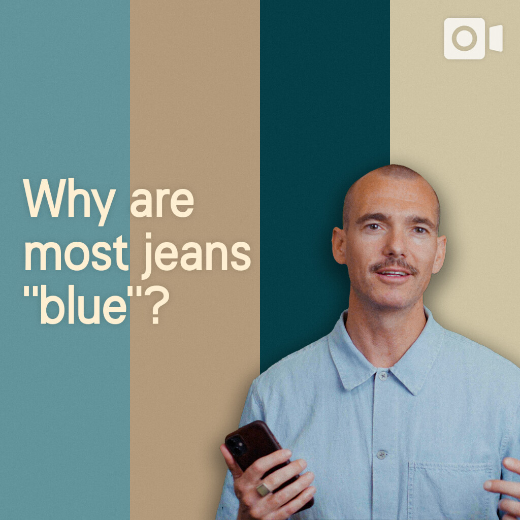 What the FAQ — Why are most jeans blue?