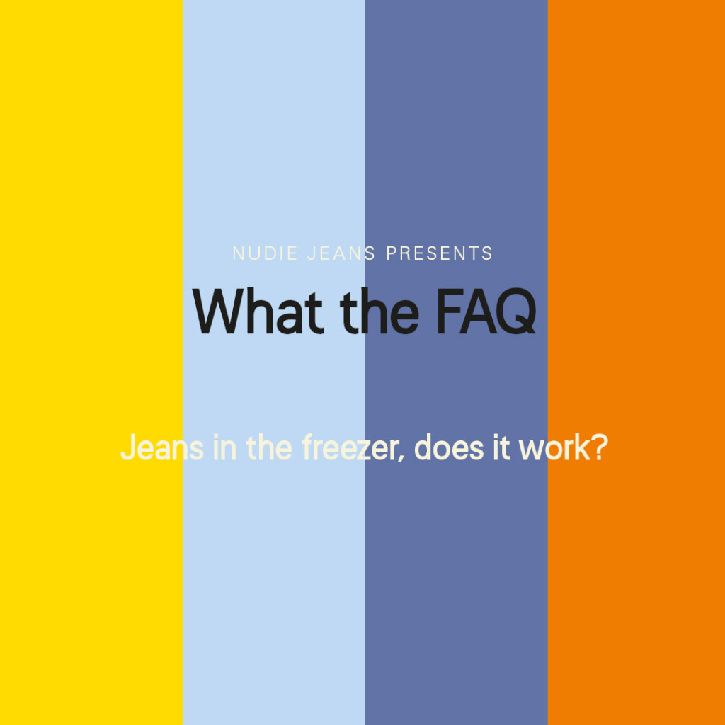 What the FAQ — Jeans in the freezer, does it work?