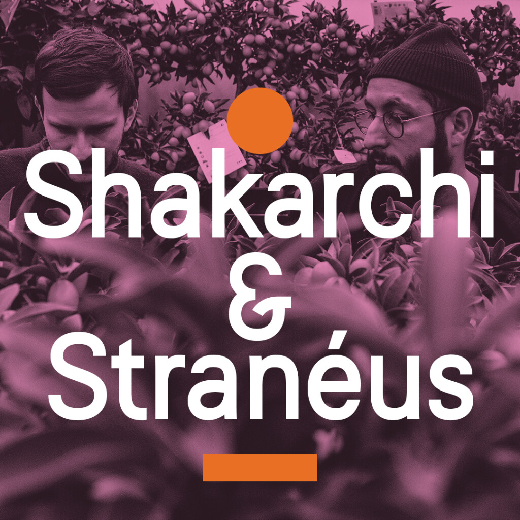 Curated by Shakarchi & Stranéus