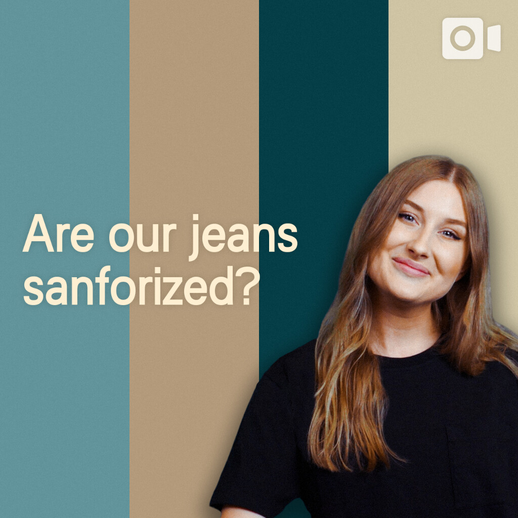 What the FAQ — Are our jeans sanforized?