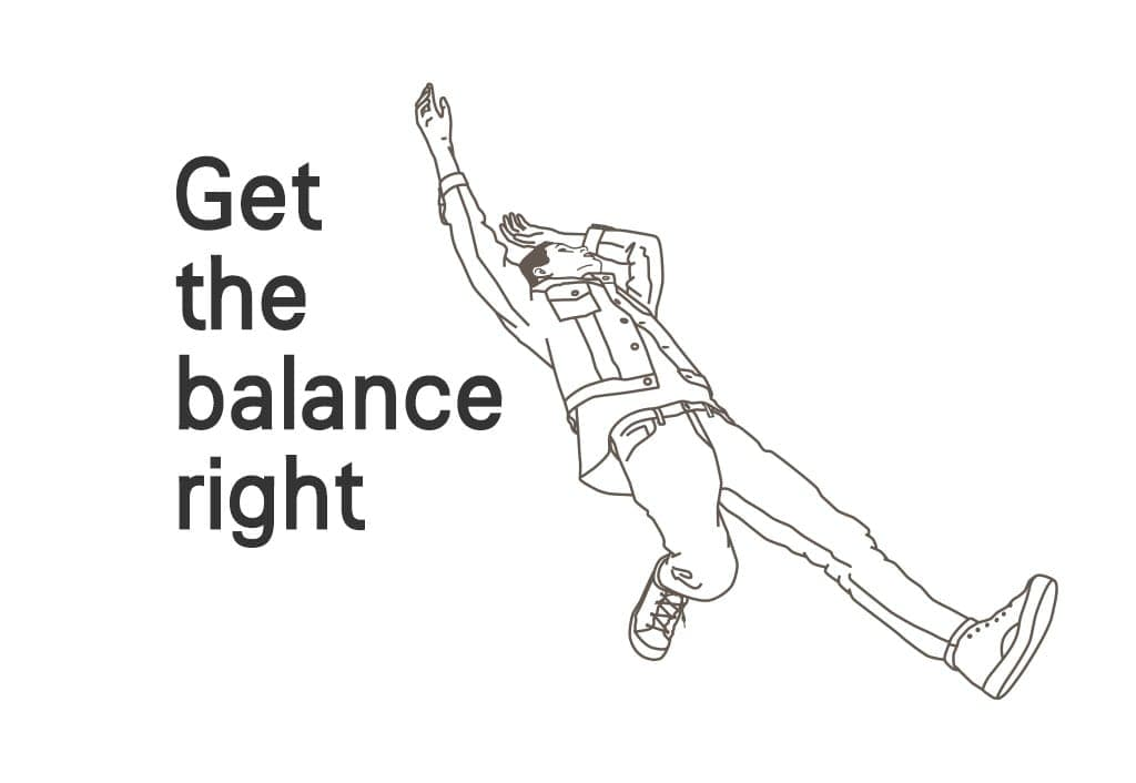 Get the balance rightの説明